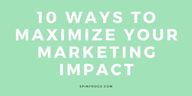 10 Ways to maximize marketing
